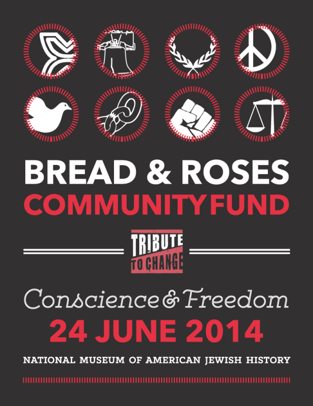 Bread & Roses TRIBUTE TO CHANGE Conscience and Freedom 2014