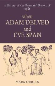 when-adam-delved-and-eve-span-a-history-of-the-peasants-revolt-of-1381